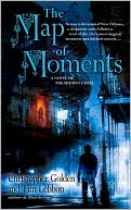 The Map of Moments by Christoper Golden and Tim Lebbon