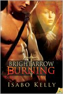 brightarrow burning by isabo kelly