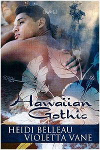 Guest Review: Hawaiian Gothic by Heidi Belleau and Violetta Vane