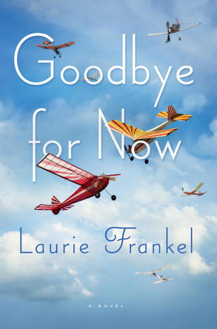 Review: Goodbye for Now by Laurie Frankel