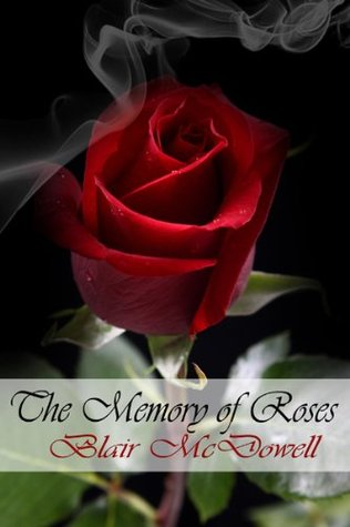 Review: The Memory of Roses by Blair McDowell