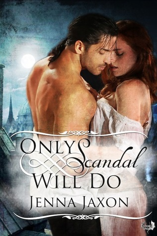 Review: Only Scandal Will Do by Jenna Jaxon