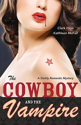 Review: The Cowboy and the Vampire by Clark Hays and Kathleen McFall