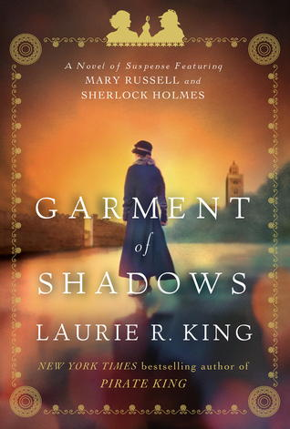 Review: Garment of Shadows by Laurie R. King
