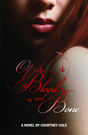 Friday Teaser: Of Blood and Bone by Courtney Cole