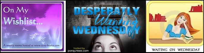 On My Wishlist-Waiting on Wednesday-Desperately Wanting Wednesday-On the Weekend (6)