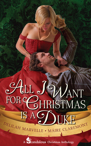 Review: All I Want for Christmas is a Duke by Delilah Marvell and Maire Claremont