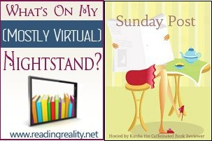 The Sunday Post AKA What's on my (Mostly Virtual) Nightstand 8-31-14