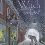 Whats a Witch to Do by Jennifer Harlow book cover