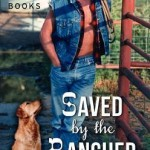 Saved by the Rancher by Jennifer Ryan