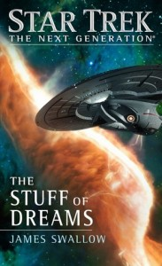 Star Trek: The Next Generation: The Stuff of Dreams by James Swallow