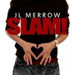 Slam by J.L. Merrow