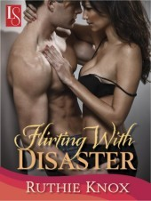 Flirting With Disaster by Ruthie Knox