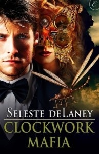 Clockwork Mafia by Seleste deLaney