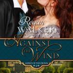 Against the Wind by Regan Walker