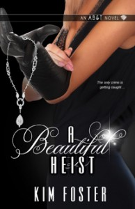 A Beautiful Heist by Kim Foster