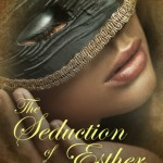 The Seduction of Esther by Jennifer Wilck