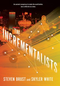 The Incrementalists by Steven Brust and Skyler White