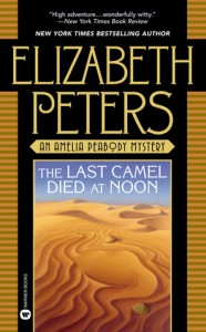 Last Camel Died at Noon by Elizabeth Peters
