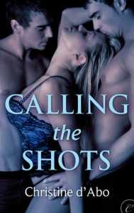 "Calling the Shots by Christine d""Abo"