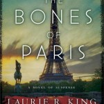 Bones of Paris by Laurie R King