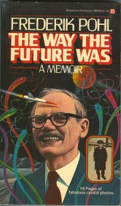 The Way the Future Was by Fred Pohl
