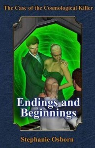 case of the cosmological killer endings and beginnings
