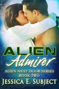 Alien Admirer by Jessica E. Subject