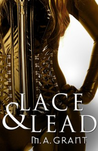 Lace & Lead by M.A. Grant