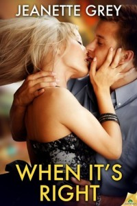 When It's Right by Jeanette Grey