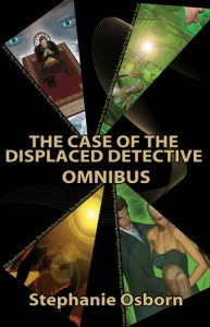 case of the displaced detective omnibus edition by stephanie osborn