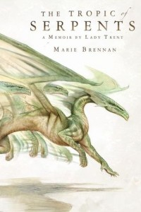 tropic of serpents by marie brennan