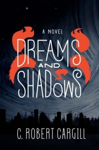 dreams and shadows by c robert cargill