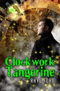 Clockwork Tangerine by Rhys Ford