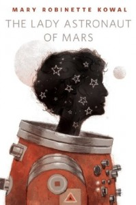 The Lady Astronaut of Mars by Mary Robinette Kowal