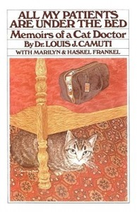 All My Patients Are Under The Bed by Loius Camuti