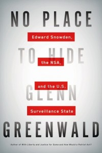 No Place to Hide by Glenn Greenwald