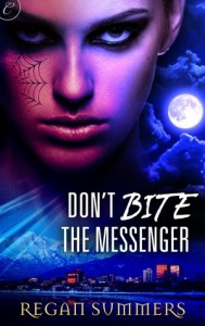 dont bite the messenger by regan summers