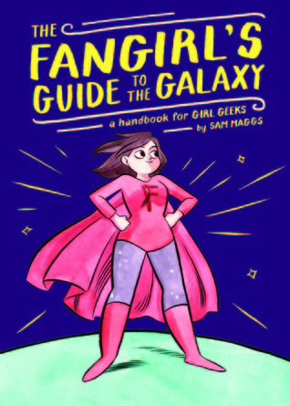 fangirls guide to the galaxy by sam maggs