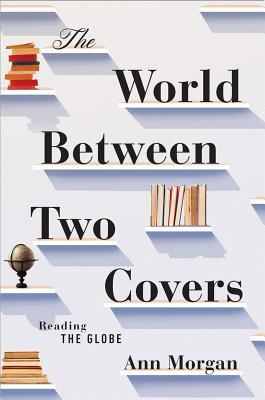 Review: The World Between Two Covers by Ann Morgan