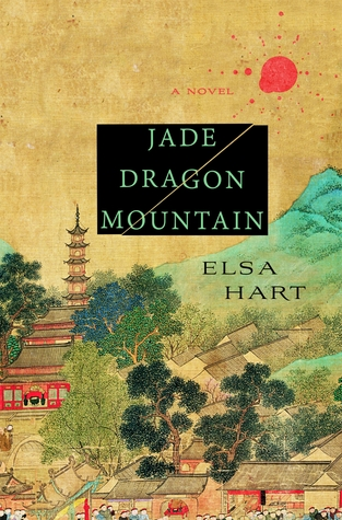 Review: Jade Dragon Mountain by Elsa Hart