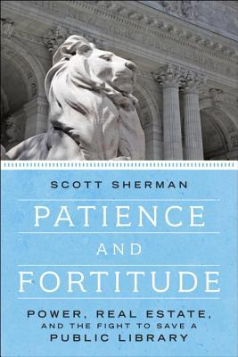 Review: Patience and Fortitude by Scott Sherman