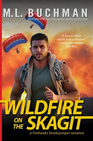 Review: Wildfire on the Skagit by M.L. Buchman