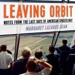 leaving orbit by margaret lazarus dean