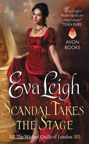 Spotlight/Excerpt: Scandal Takes the Stage by Eva Leigh + Giveaway