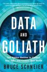 Data and Goliath: The Hidden Battles to Collect Your Data and Control Your World by