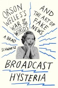 broadcast hysteria by a brad schwartz