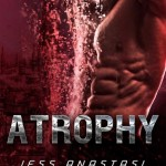 atrophy by jess anastasi