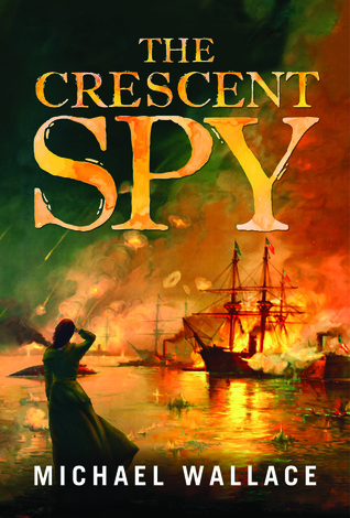 Review: The Crescent Spy by Michael Wallace + Giveaway