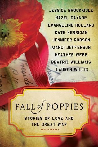 Review: Fall of Poppies: Stories of Love and the Great War by Heather Webb, Hazel Gaynor, Beatriz Williams, Jennifer Robson, Jessica Brockmole, Kate Kerrigan, Evangeline Holland, Lauren Willig, Marci Jefferson